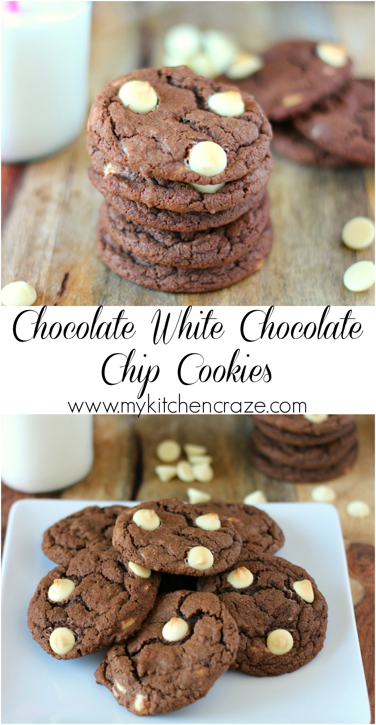 Chocolate White Chocolate Chip Cookies My Kitchen Craze
