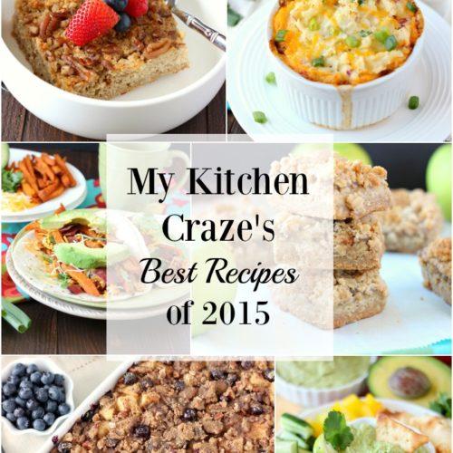My Kitchen Craze's Best Recipes of 2015